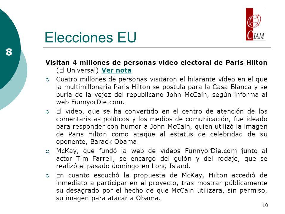10 Elecciones EU 8 Visitan 4 millones de personas video electoral de Paris Hilton (El Universal) Ver notaVer nota Cuatro millones de personas visitaro