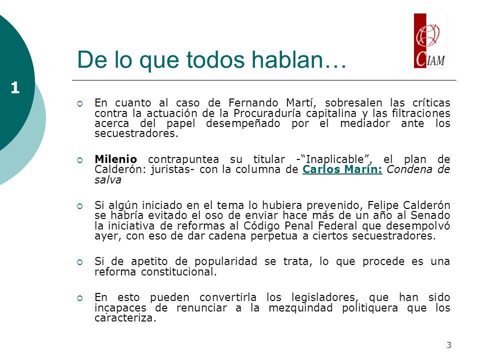 3 De lo que todos hablan… En cuanto al caso de Fernando Martí, sobresalen las críticas contra la actuación de la Procuraduría capitalina y las filtraciones acerca del papel desempeñado por el mediador ante los secuestradores.