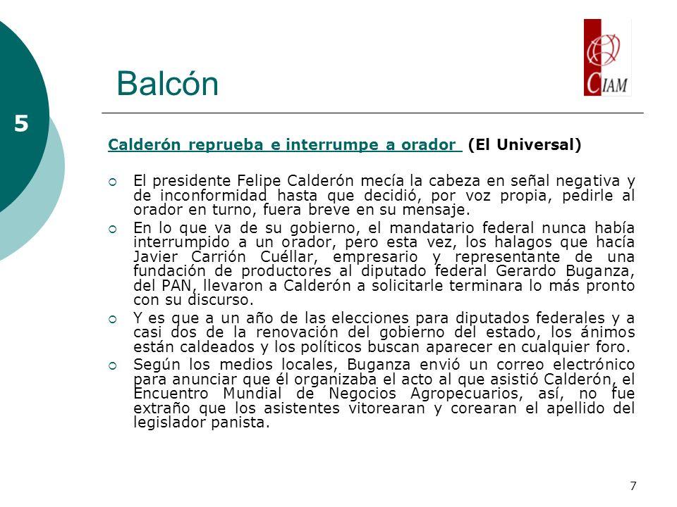 7 Balcón 5 Calderón reprueba e interrumpe a orador Calderón reprueba e interrumpe a orador (El Universal) El presidente Felipe Calderón mecía la cabeza en señal negativa y de inconformidad hasta que decidió, por voz propia, pedirle al orador en turno, fuera breve en su mensaje.