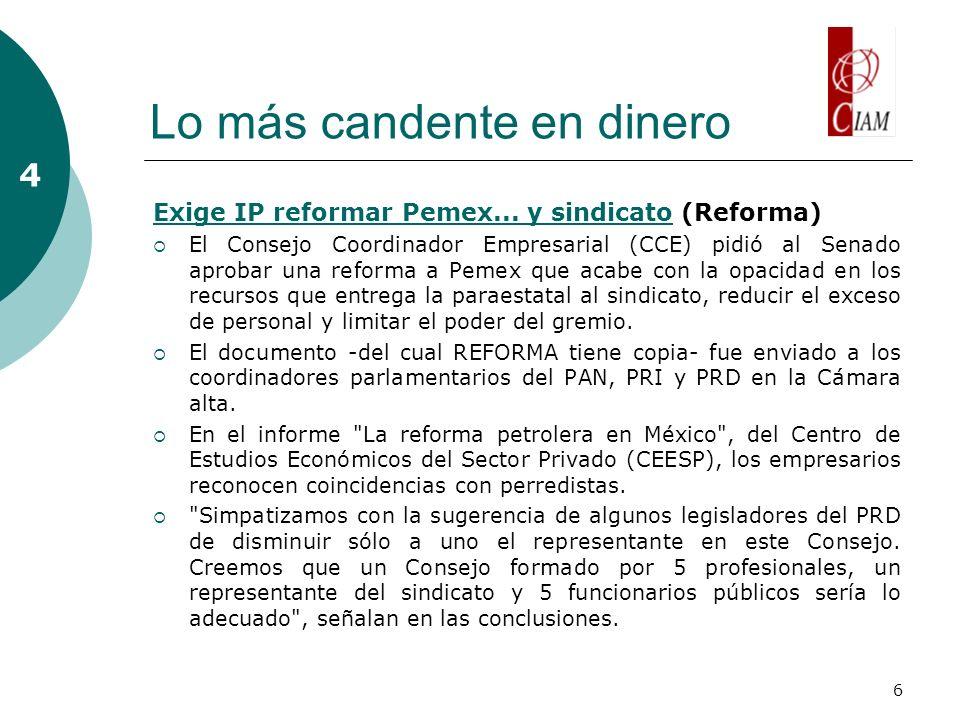 6 Lo más candente en dinero Exige IP reformar Pemex...