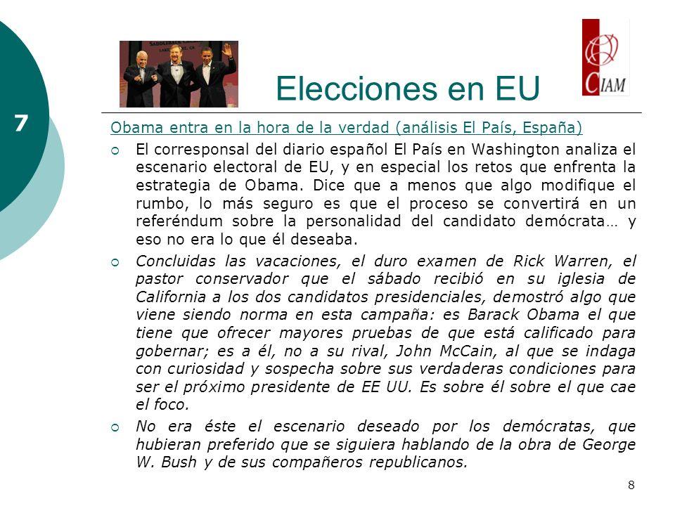 8 Elecciones en EU 7 Obama entra en la hora de la verdad (análisis El País, España) El corresponsal del diario español El País en Washington analiza el escenario electoral de EU, y en especial los retos que enfrenta la estrategia de Obama.
