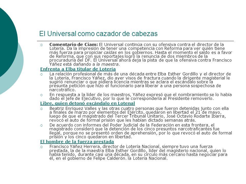 5 Espionaje a la mexicana (El Universal, el EPR y el Cisen) Los espías Ezra Shabot (Reforma) Comentario Ciam: Shabot retoma el tema del supuesto espionaje al senador Beltrones para hacer un análisis de la función de los aparatos de seguridad del Estado mexicano.