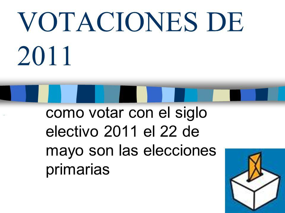VOTACIONES DE 2011 como votar con el siglo electivo 2011 el 22 de mayo son las elecciones primarias