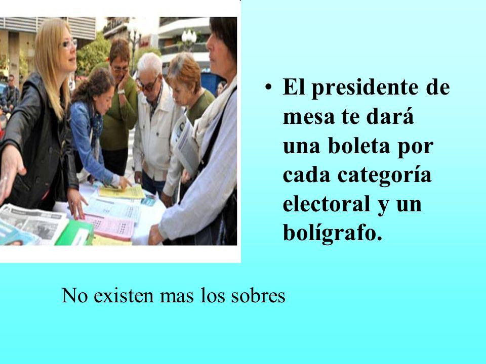 El presidente de mesa te dará una boleta por cada categoría electoral y un bolígrafo. No existen mas los sobres