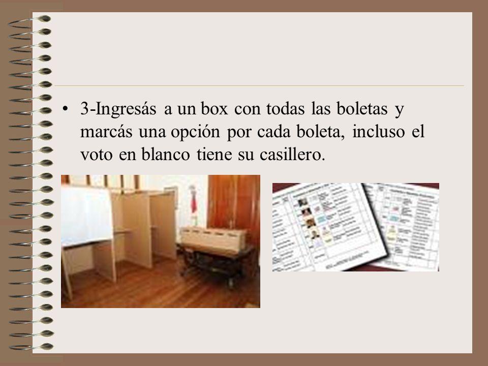 4-Luego de marcar una sola opción en el casillero respectivo, doblás las boletas, volvés a la mesa y las colocás en las urnas.