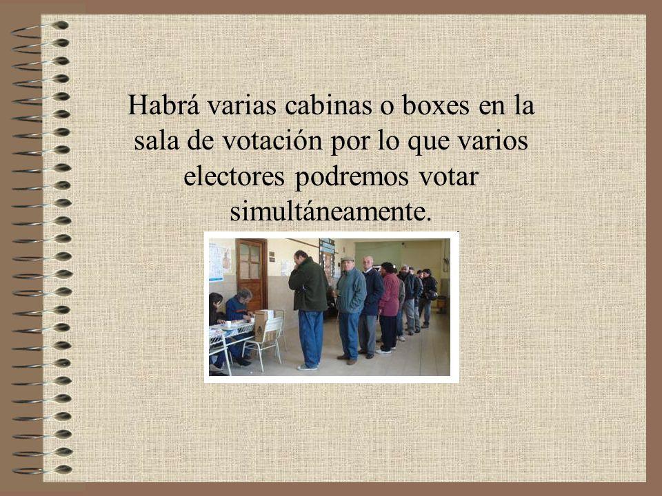 Habrá varias cabinas o boxes en la sala de votación por lo que varios electores podremos votar simultáneamente.