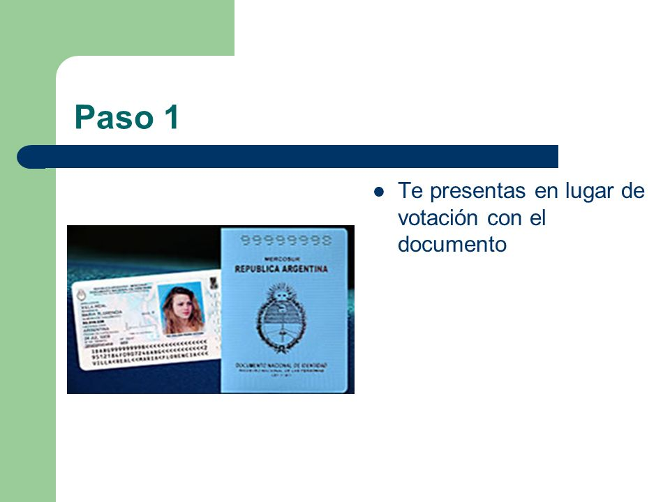 Paso 1 Te presentas en lugar de votación con el documento