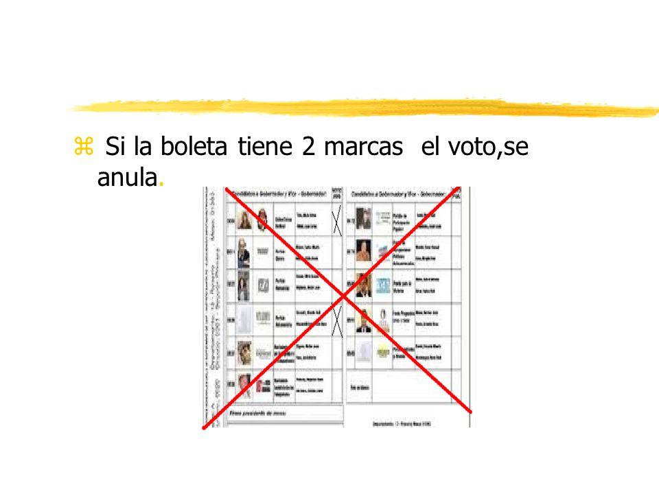z Si la boleta tiene 2 marcas el voto,se anula.