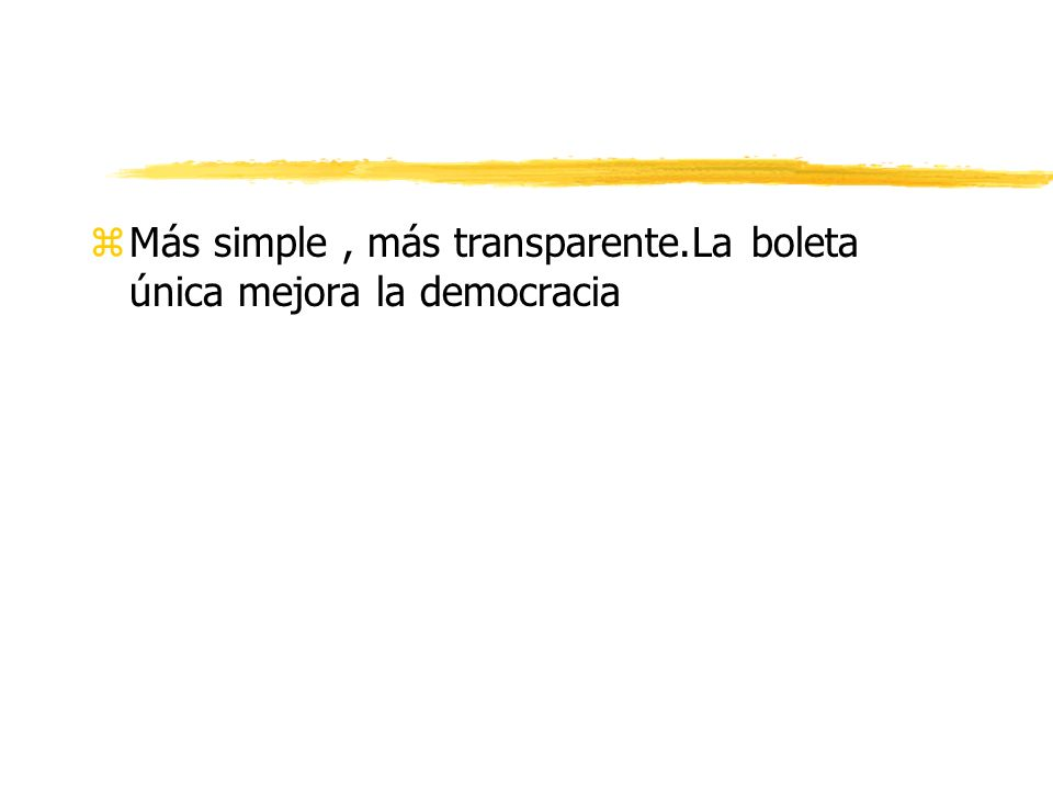 z Más simple, más transparente.La boleta única mejora la democracia