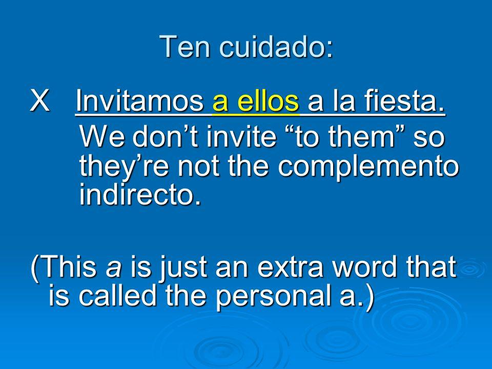 Busca el complemento indirecto.Todos no tienen complementos indirectos.