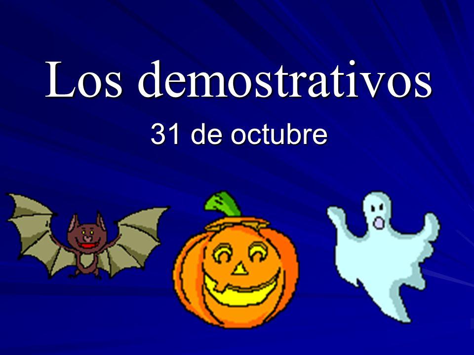 Los demostrativos 31 de octubre