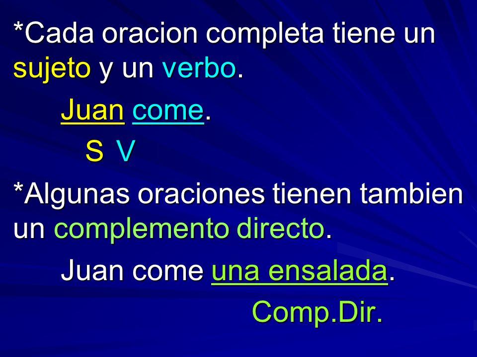 *Cada oracion completa tiene un sujeto y un verbo.