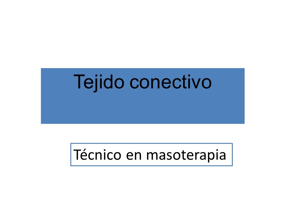 Tejido conectivo Técnico en masoterapia