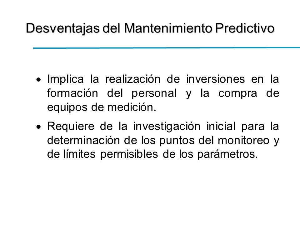 Implica la realización de inversiones en la formación del personal y la compra de equipos de medición.