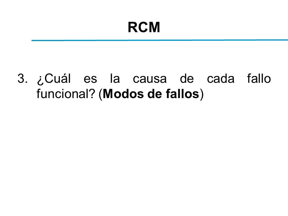 RCM 3.¿Cuál es la causa de cada fallo funcional? (Modos de fallos)