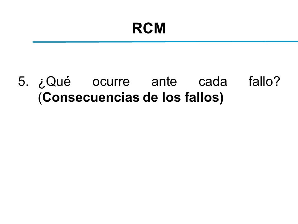 RCM 5.¿Qué ocurre ante cada fallo? (Consecuencias de los fallos)