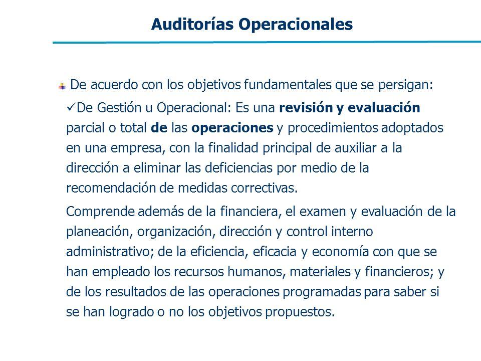 Auditorías Operacionales De acuerdo con los objetivos fundamentales que se persigan: De Gestión u Operacional: Es una revisión y evaluación parcial o