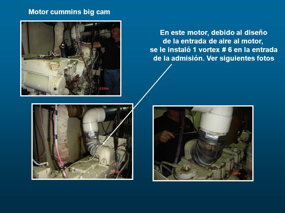 En este motor, debido al diseño de la entrada de aire al motor, se le instaló 1 vortex # 6 en la entrada de la admisión. Ver siguientes fotos Motor cu