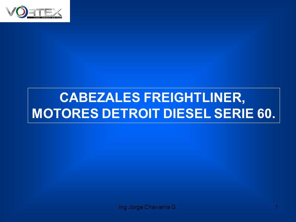 CABEZALES FREIGHTLINER, MOTORES DETROIT DIESEL SERIE 60. 1Ing Jorge Chavarría G.