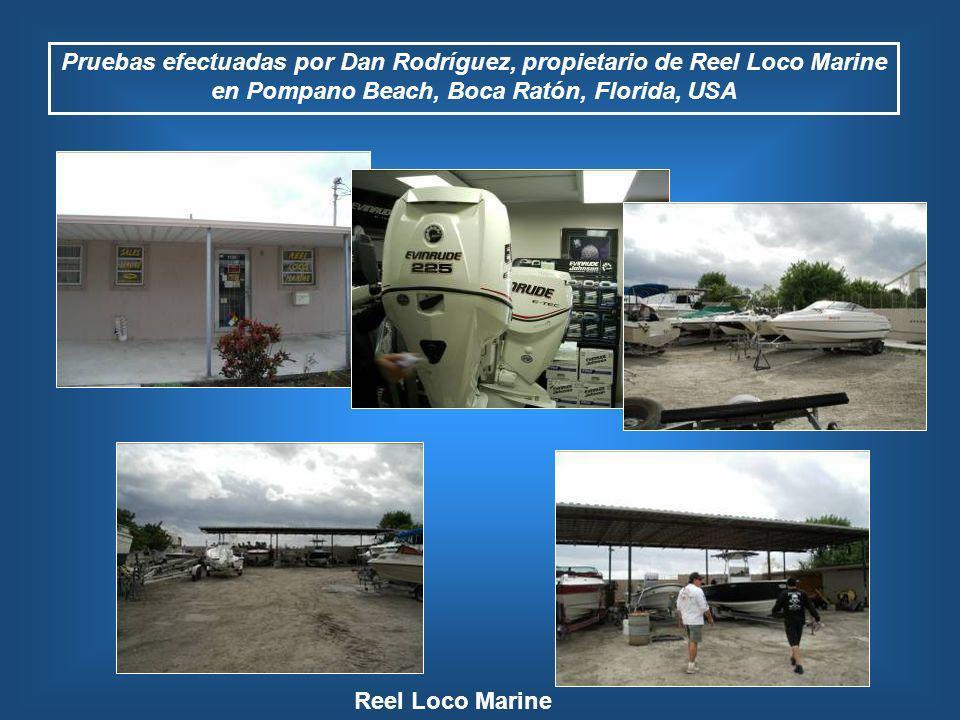Pruebas efectuadas por Dan Rodríguez, propietario de Reel Loco Marine en Pompano Beach, Boca Ratón, Florida, USA Reel Loco Marine