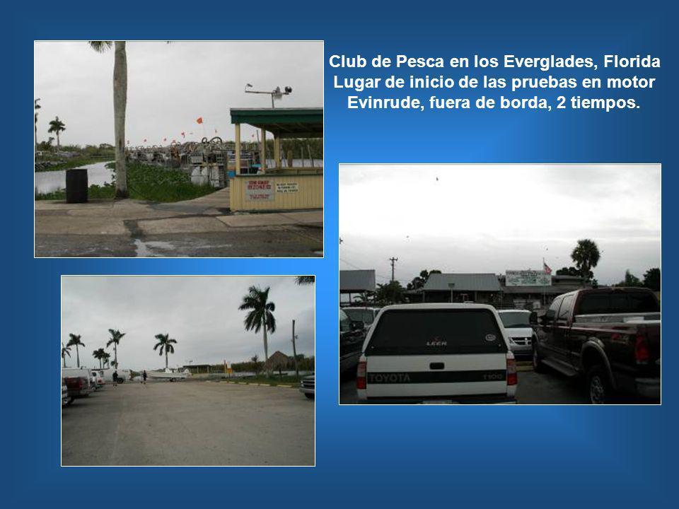 Club de Pesca en los Everglades, Florida Lugar de inicio de las pruebas en motor Evinrude, fuera de borda, 2 tiempos.