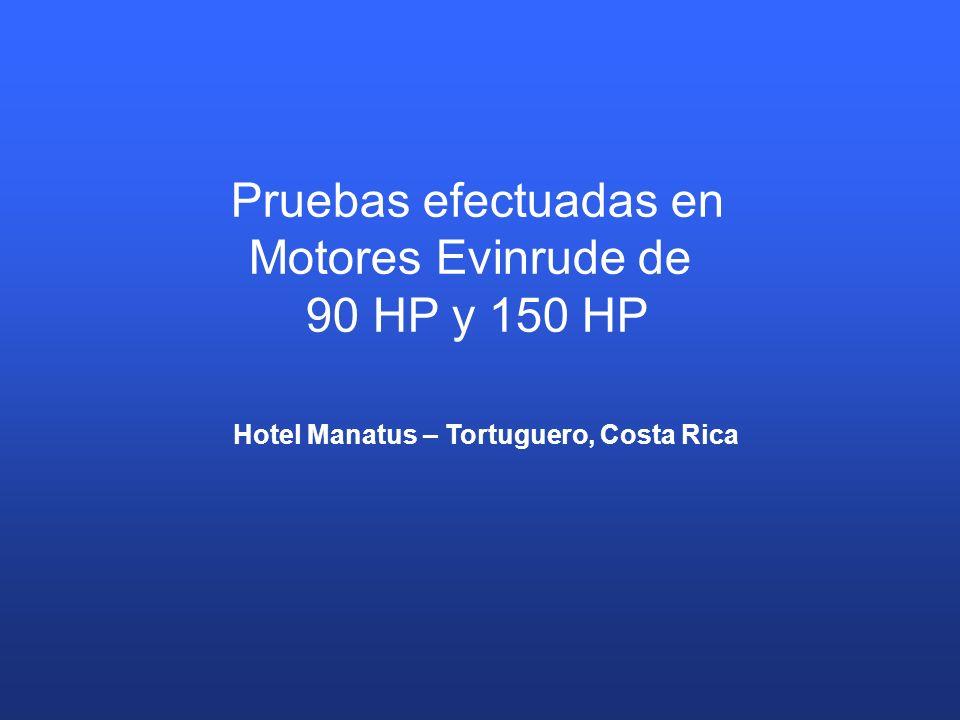 Pruebas efectuadas en Motores Evinrude de 90 HP y 150 HP Hotel Manatus – Tortuguero, Costa Rica