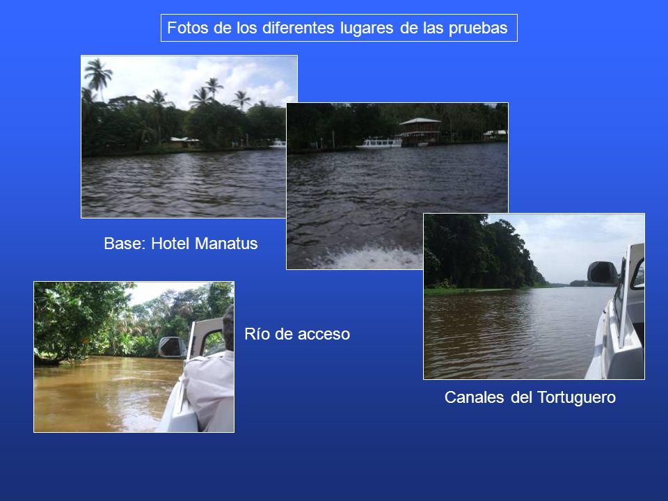 Fotos de los diferentes lugares de las pruebas Base: Hotel Manatus Río de acceso Canales del Tortuguero