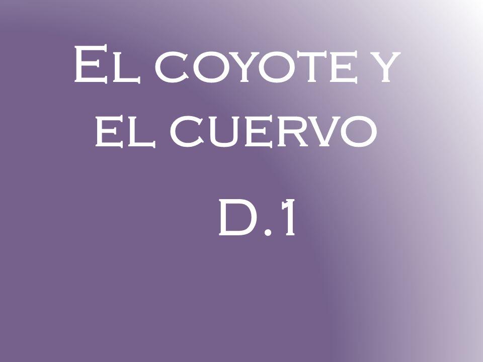 El coyote y el cuervo D.1