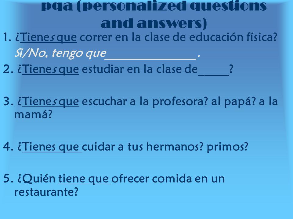 pqa (personalized questions and answers) 6.¿Prefieres la clase sin la profesora.