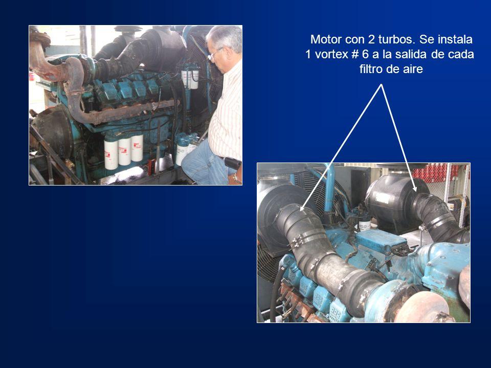 Motor con 2 turbos. Se instala 1 vortex # 6 a la salida de cada filtro de aire