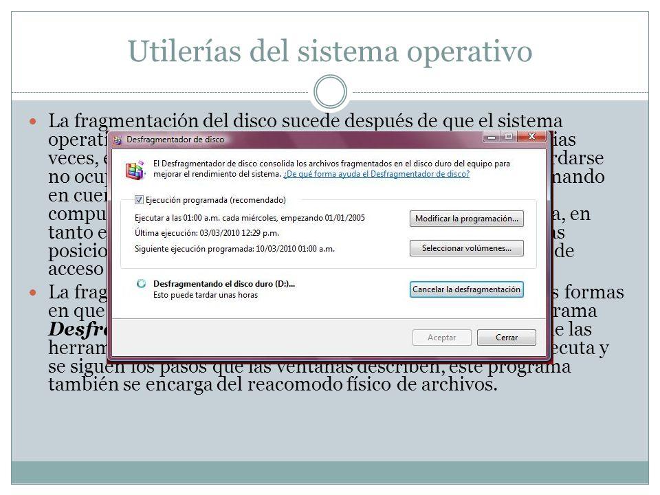 Utilerías del sistema operativo La fragmentación del disco sucede después de que el sistema operativo ha escrito diferentes versiones de los archivos