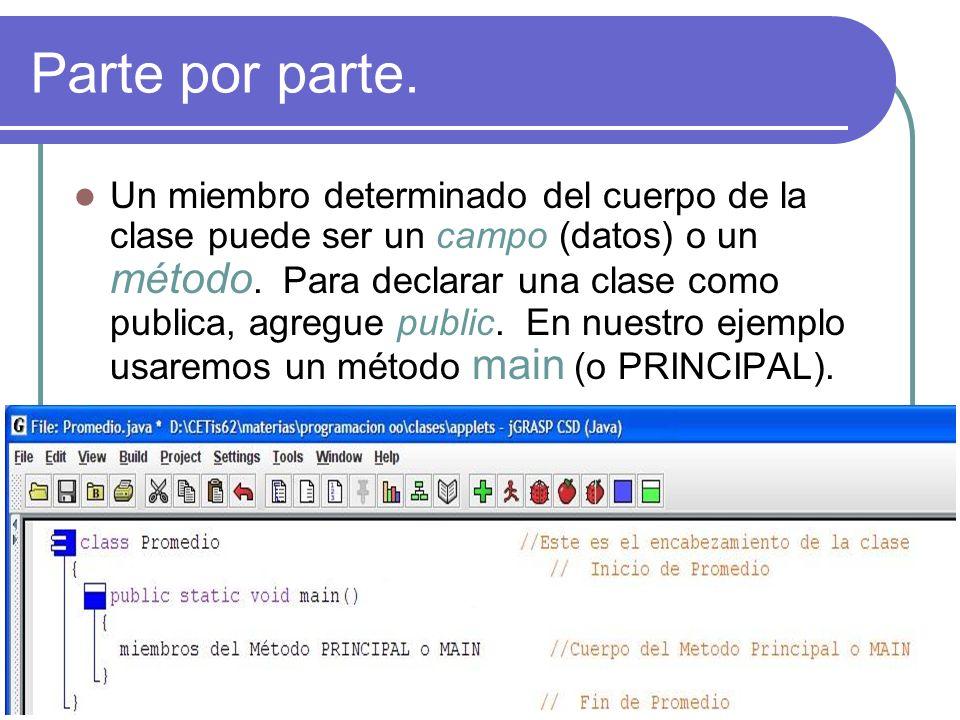 Parte por parte. Un miembro determinado del cuerpo de la clase puede ser un campo (datos) o un método. Para declarar una clase como publica, agregue p