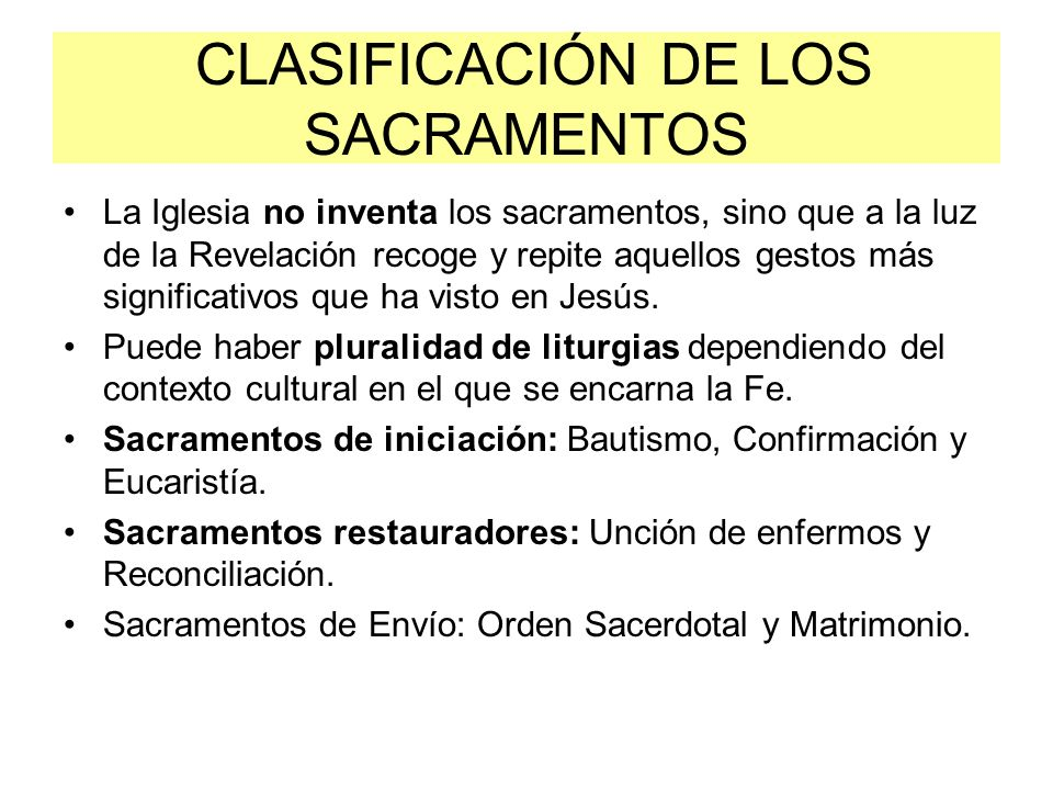 CLASIFICACIÓN DE LOS SACRAMENTOS La Iglesia no inventa los sacramentos, sino que a la luz de la Revelación recoge y repite aquellos gestos más signifi