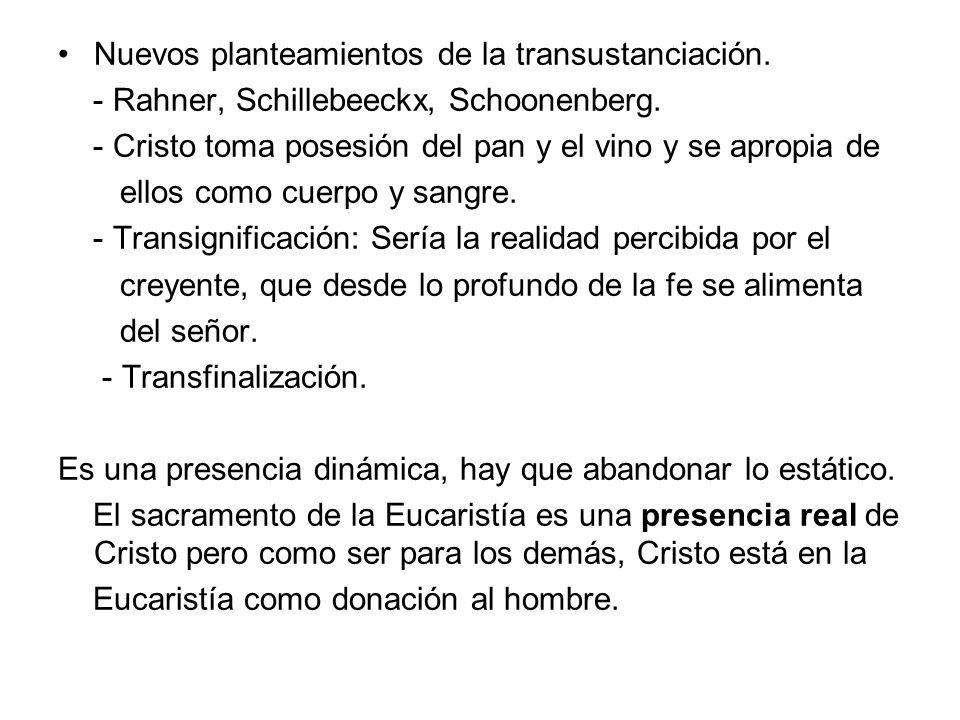 Nuevos planteamientos de la transustanciación. - Rahner, Schillebeeckx, Schoonenberg. - Cristo toma posesión del pan y el vino y se apropia de ellos c