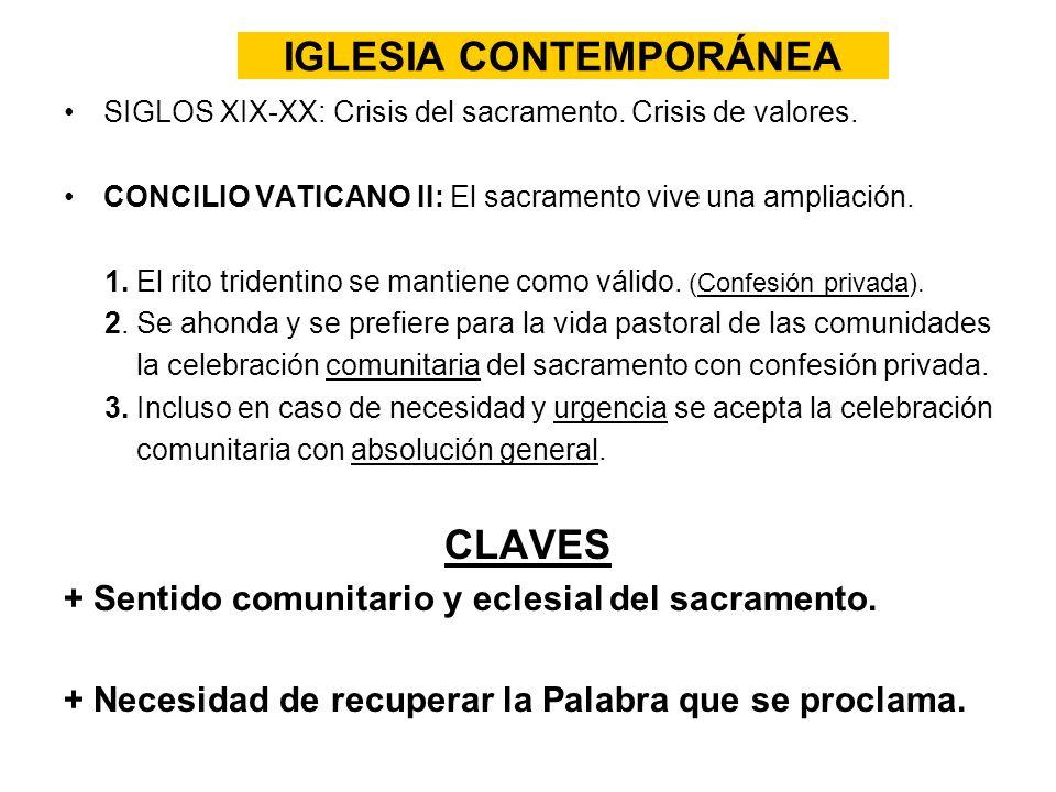 IGLESIA CONTEMPORÁNEA SIGLOS XIX-XX: Crisis del sacramento. Crisis de valores. CONCILIO VATICANO II: El sacramento vive una ampliación. 1. El rito tri