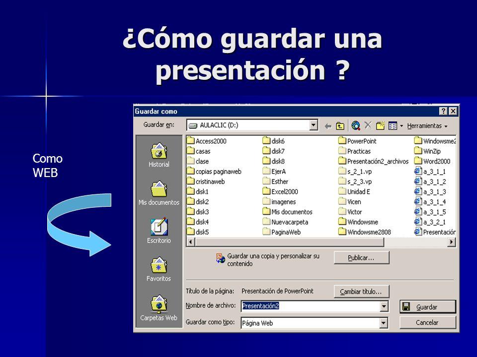 ¿Cómo guardar una presentación ? Como WEB