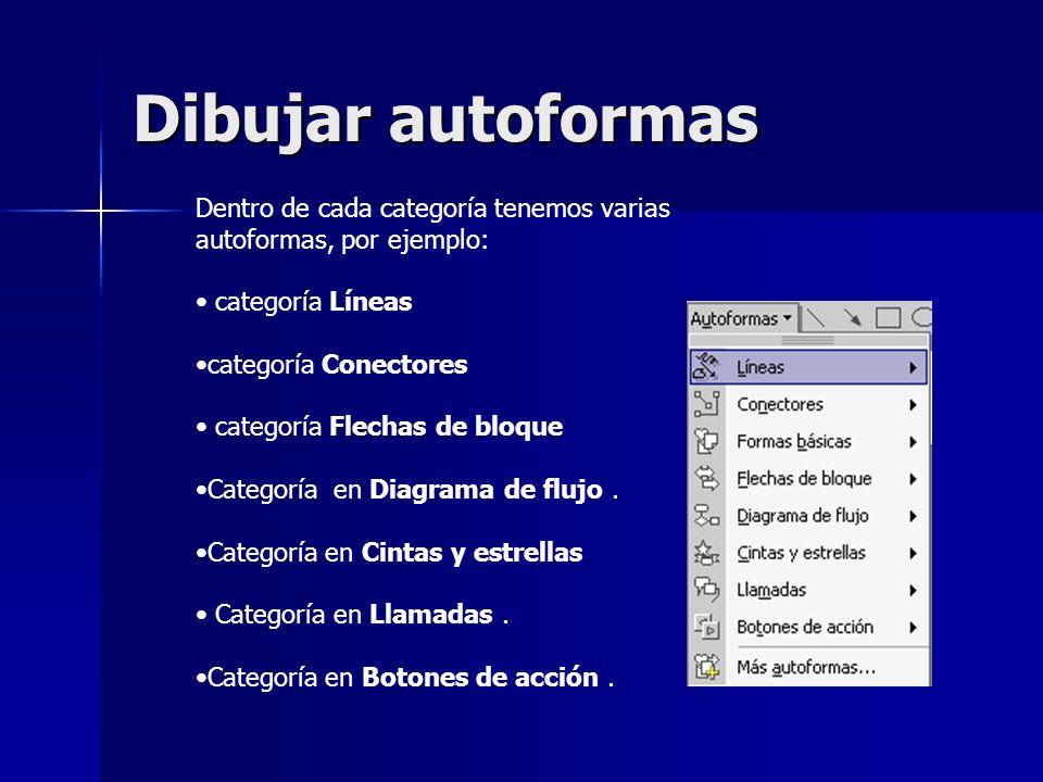 Dibujar autoformas Dentro de cada categoría tenemos varias autoformas, por ejemplo: categoría Líneas categoría Conectores categoría Flechas de bloque
