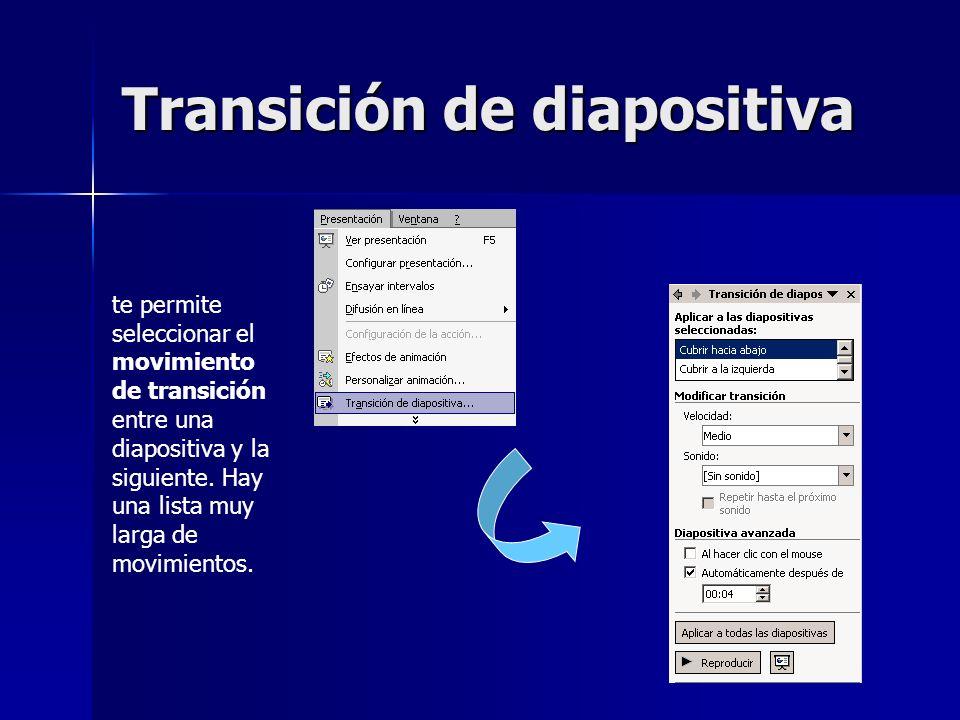 Transición de diapositiva te permite seleccionar el movimiento de transición entre una diapositiva y la siguiente. Hay una lista muy larga de movimien