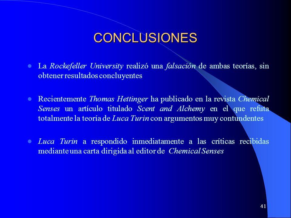 41 CONCLUSIONES La Rockefeller University realizó una falsación de ambas teorías, sin obtener resultados concluyentes Recientemente Thomas Hettinger h