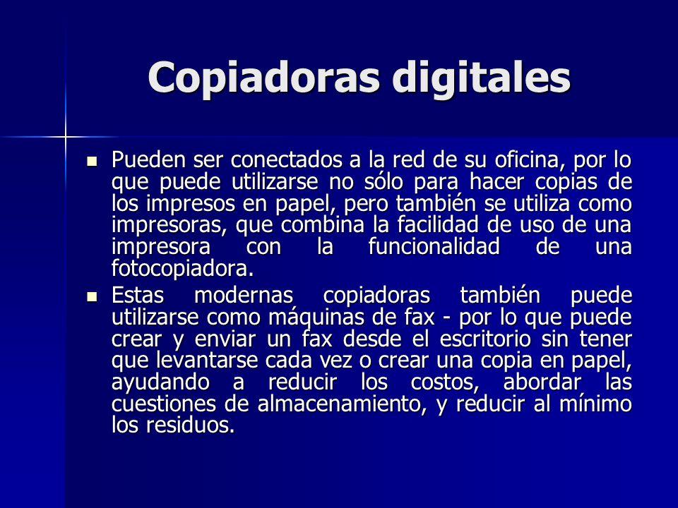 Copiadoras digitales Pueden ser conectados a la red de su oficina, por lo que puede utilizarse no sólo para hacer copias de los impresos en papel, per