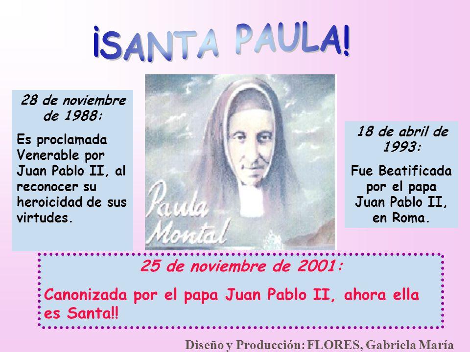 28 de noviembre de 1988: Es proclamada Venerable por Juan Pablo II, al reconocer su heroicidad de sus virtudes. 18 de abril de 1993: Fue Beatificada p