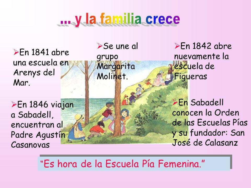 En 1841 abre una escuela en Arenys del Mar. Se une al grupo Margarita Molinet. En 1842 abre nuevamente la escuela de Figueras En 1846 viajan a Sabadel