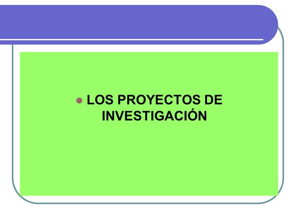 LOS PROYECTOS DE INVESTIGACIÓN