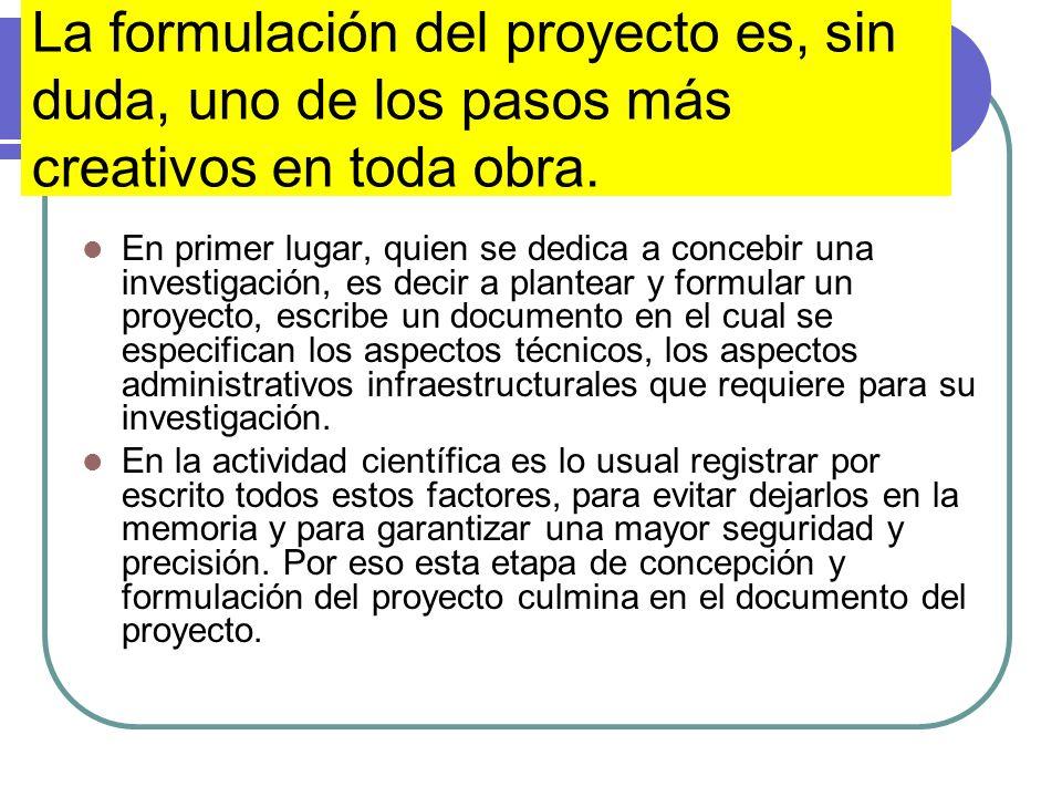 En el siguiente esquema se resume el proceso para llegar a la formulación adecuada del problema: