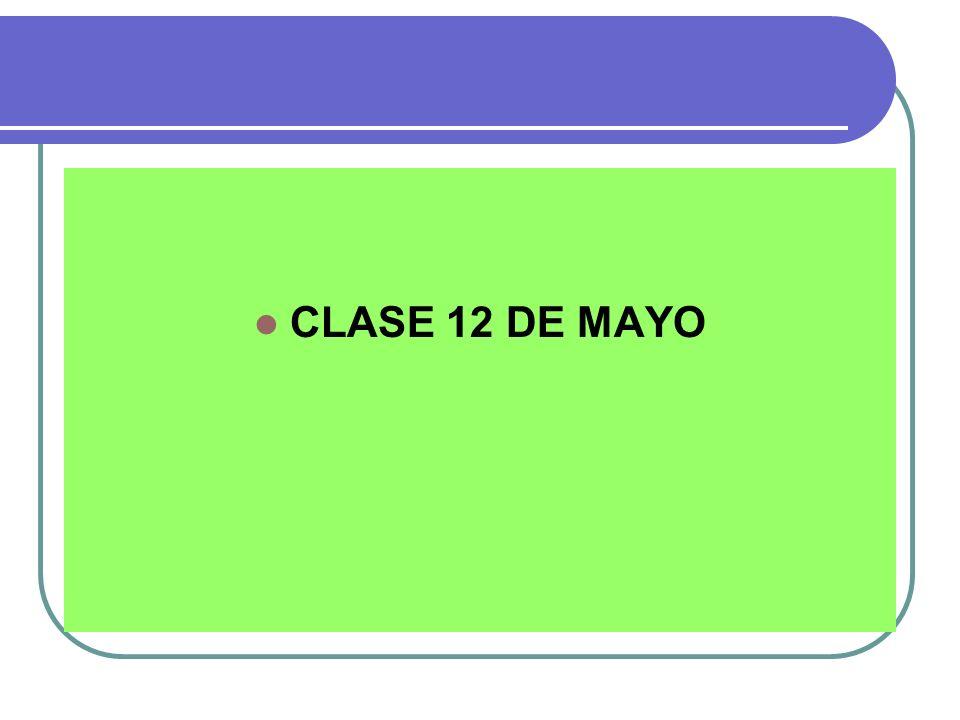 CLASE 12 DE MAYO