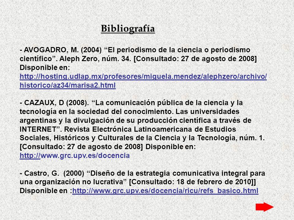 Bibliografía - AVOGADRO, M. (2004) El periodismo de la ciencia o periodismo científico. Aleph Zero, núm. 34. [Consultado: 27 de agosto de 2008] Dispon