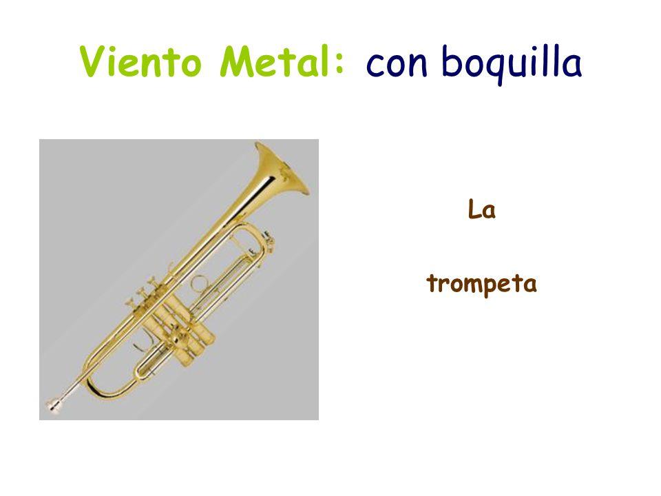Viento Metal: con boquilla La trompeta