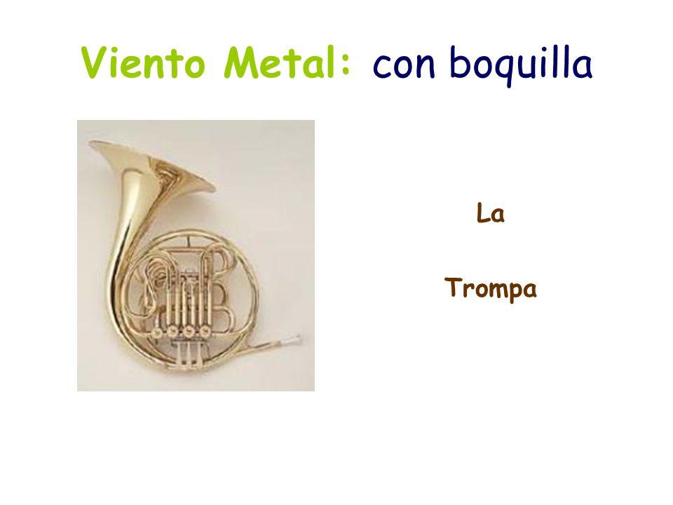 Viento Metal: con boquilla El Trombón