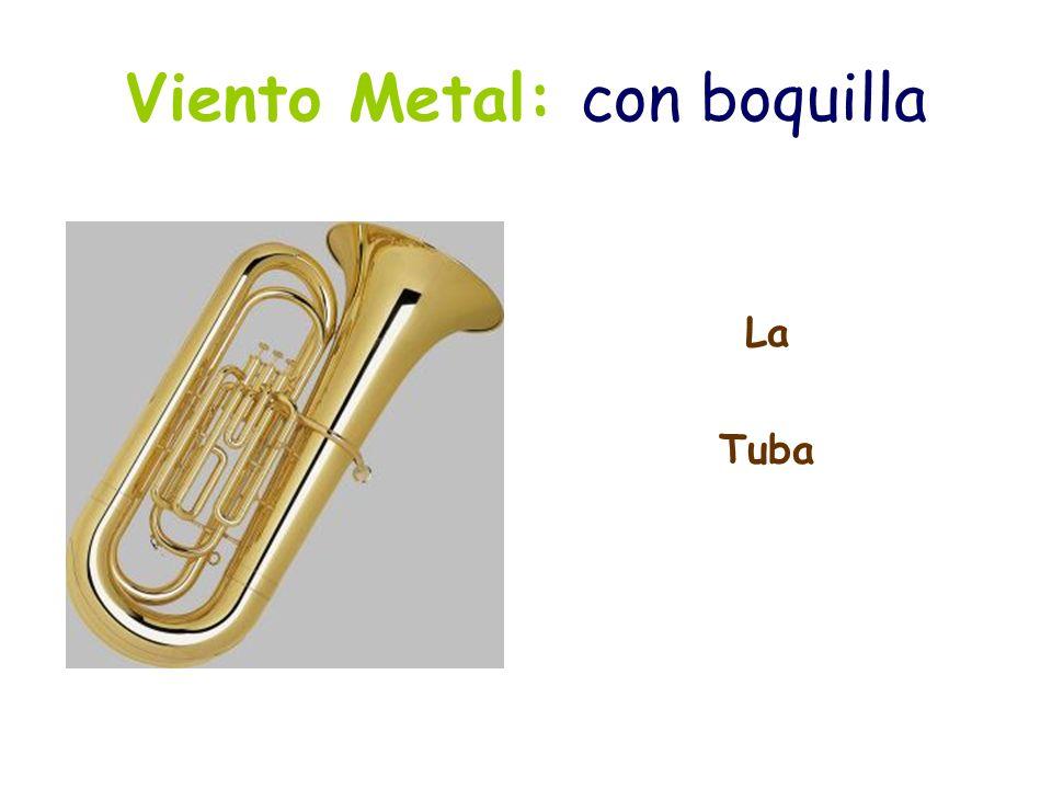 Viento Metal: con boquilla La Tuba