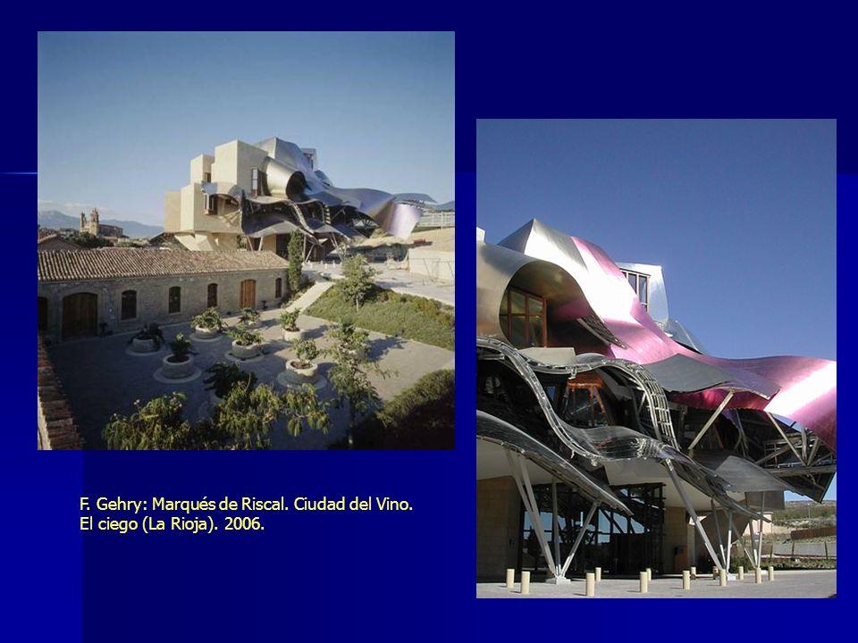 F. Gehry: Marqués de Riscal. Ciudad del Vino. El ciego (La Rioja). 2006.